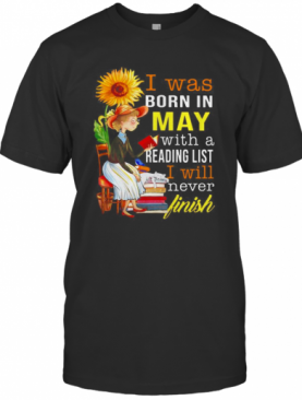 I Was Born In May With A Reading List I Will Never Finish T-Shirt