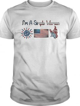 Im a simple woman American flag veteran Independence Day shirt