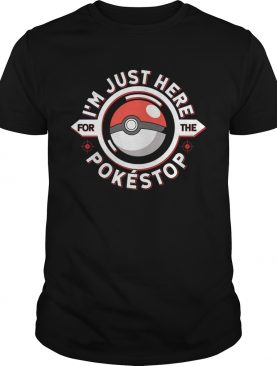 Im just here for the pokestop ball shirt