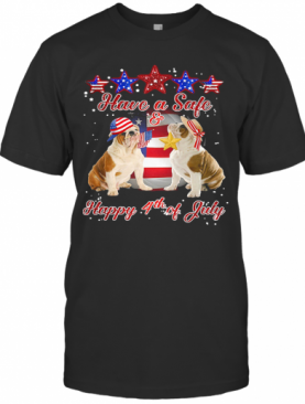 Independence Day Pulldogs Have A Safe And Happy 4Th Of July T-Shirt