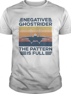 Negative Ghostrider The Pattern Is Full Vintage shirt