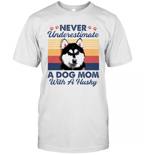 Never Underestimate A Dog Mom With A Husky Vintage T-Shirt Classic Men's T-shirt