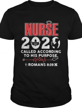 Nurse 2020 mask called according to his purpose romans 8 28 shirt