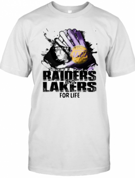 Oakland Raiders And Los Angeles Lakers For Life Art T-Shirt