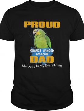 Pround orange winged amazon dad my baby is my everything parrot shirt