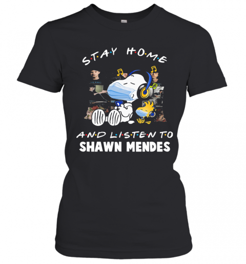Snoopy Wear Mask Stay Home And Listen To Shawn Mendes Covid 19 T-Shirt Classic Women's T-shirt