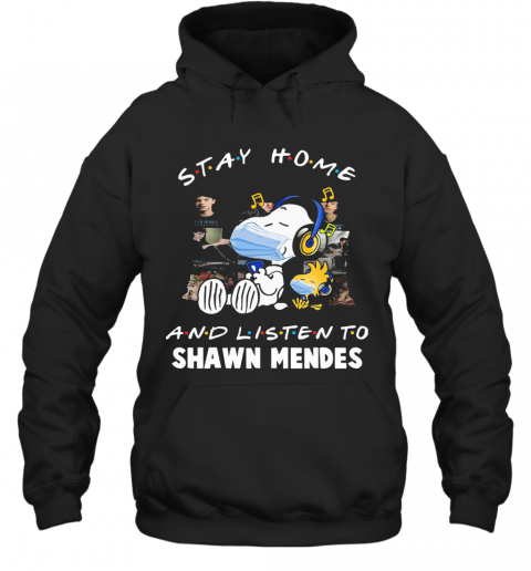 Snoopy Wear Mask Stay Home And Listen To Shawn Mendes Covid 19 T-Shirt Unisex Hoodie