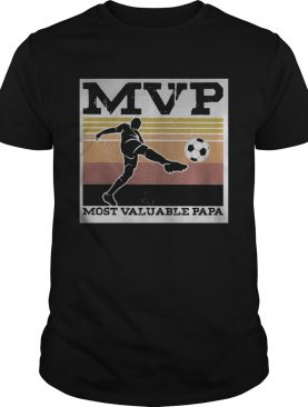 Soccer MVP most valuable papa vintage shirt
