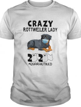 Top Crazy Rottweiler Lady 2020 Toilet Paper Quarantined shirt