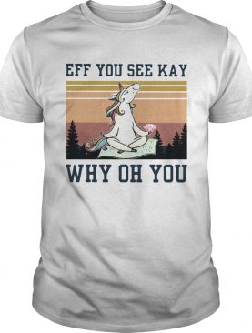 Unicorn Eff You See Kay Why Oh You Vintage shirt