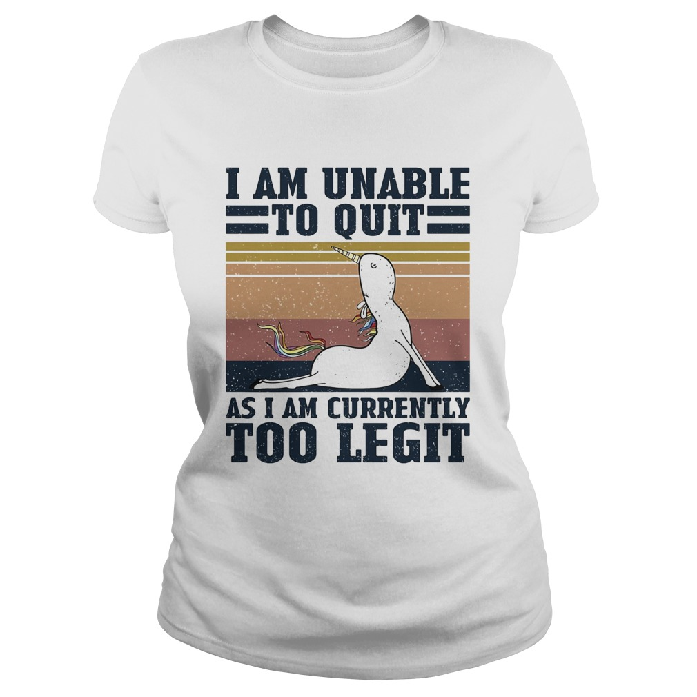 Unicorn i am unable to quit as i am currently too legit vintage  Classic Ladies