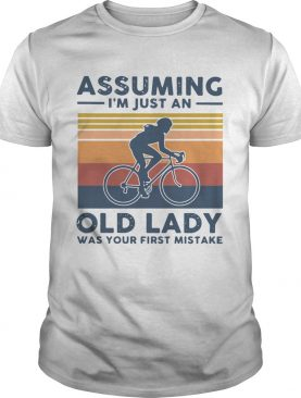 Vintage Biking Assuming Im Just An Old Lady With Your First Mistake shirt