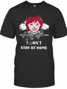 Wendy'S Inside Me Covid 19 2020 I Can'T Stay At Home T-Shirt