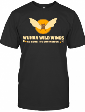 Wuhan Wild Wings So Good It'S Contagious T-Shirt