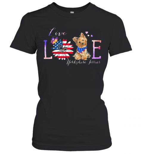 Yorkshire Terrier Live Love Paw Sunflower American Flag Veteran Independence Day T-Shirt Classic Women's T-shirt