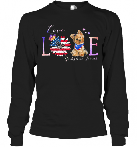 Yorkshire Terrier Live Love Paw Sunflower American Flag Veteran Independence Day T-Shirt Long Sleeved T-shirt