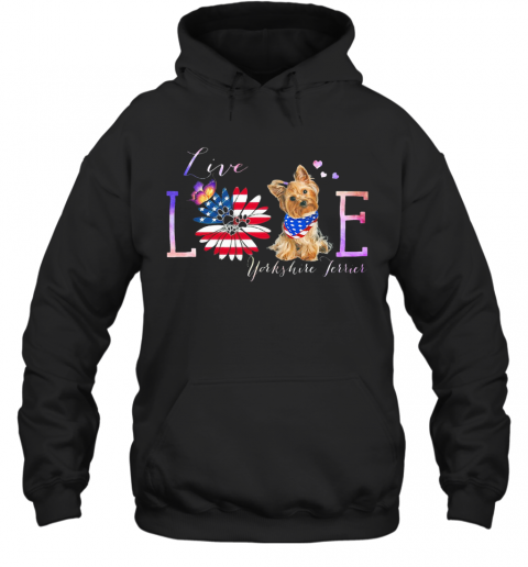 Yorkshire Terrier Live Love Paw Sunflower American Flag Veteran Independence Day T-Shirt Unisex Hoodie