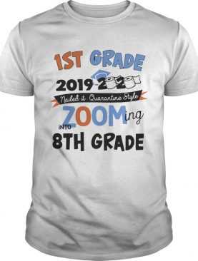 1st Grade 2019 2020 Nailed It Quarantine Style Zooming Into High School shirt