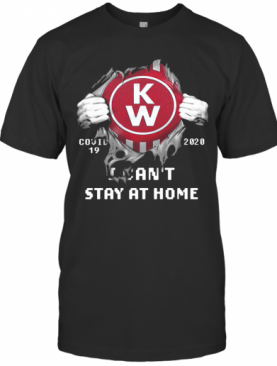 Blood Insides Kenworth Covid 19 2020 I Can'T Stay At Home T-Shirt