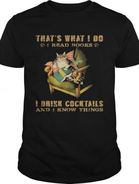 Cat sitting on sofa thats what i do i read books i drink cocktails and i know things shirt