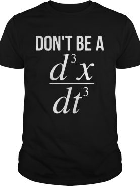 Dont Be A D3x Dt3 shirt