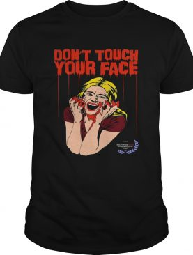 Dont Touch Your Face 2 Won At The Hollywood Blood Horror Festival shirt