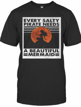 Every Salty Pirate Needs A Beautiful Mermaid T-Shirt