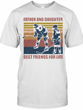 Father And Daughter Best Friends For Life Hockey Vintage T-Shirt
