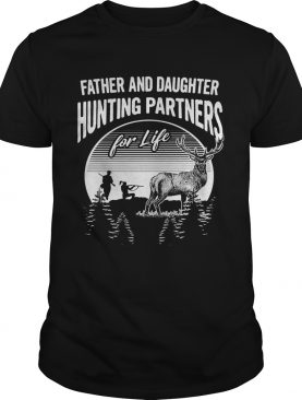 Father and daughter hunting partners for life shirt