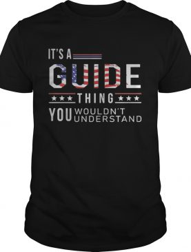 Independence Day its a guide thing you wouldnt understand shirt