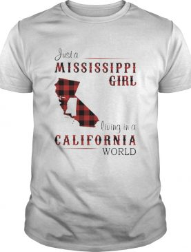 Just a mississippi girl living in a california world shirt