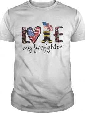 Love my firefighter american flag independence day shirt