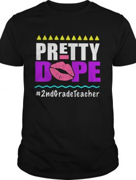 Pretty dope 2nd grade teacher shirt