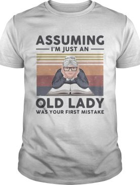 Reading Assuming Im Just An Old Lady Was Your First Mistake Book Vintage shirt
