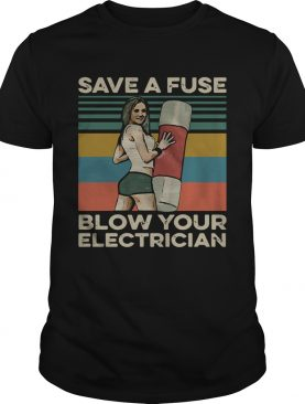 Save A Fuse Blow Your Electrician Vintage