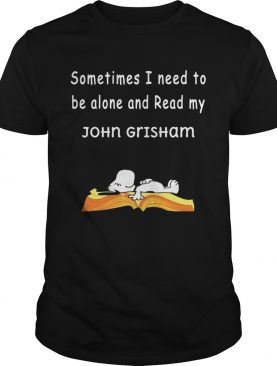 Snoopy Sometimes I Need To Be Alone And Read My John Grisham shirt
