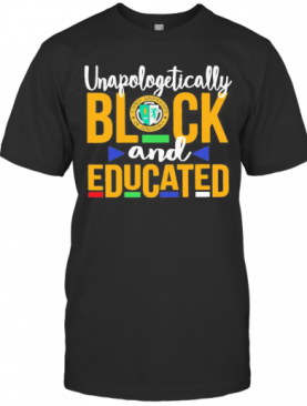 Unapologetically Pretty Black And Educated Xavier University Of Louisiana Styles 90'S T-Shirt