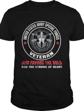 United states army special forces veteran god favors the bold and the strong of heart shirt