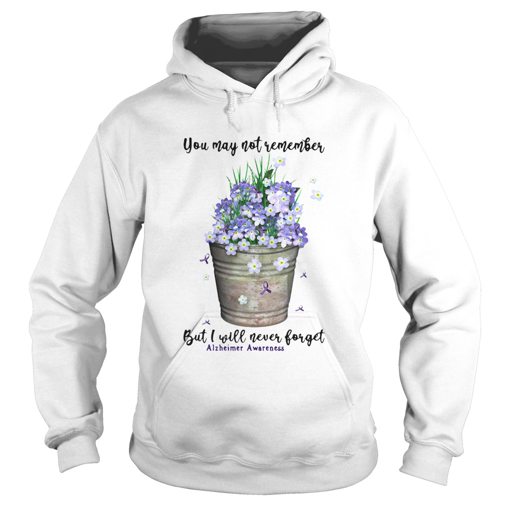 You May Not Never Forget Alzheimer Awareness Hoodie