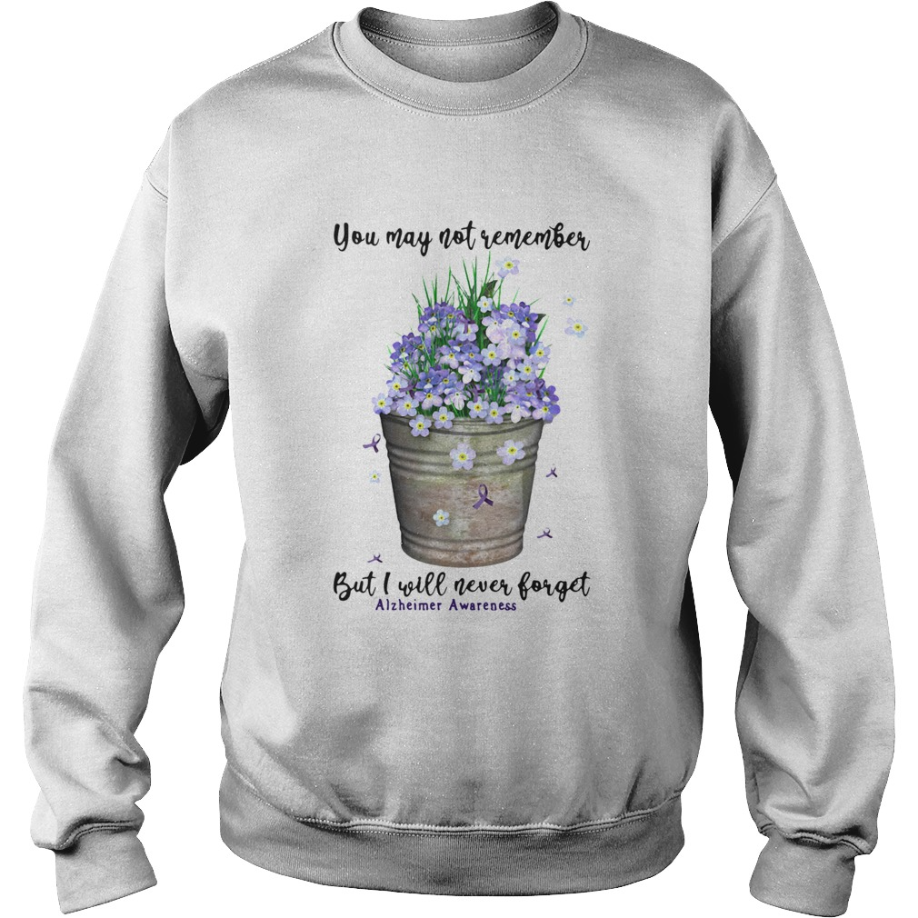 You May Not Never Forget Alzheimer Awareness Sweatshirt