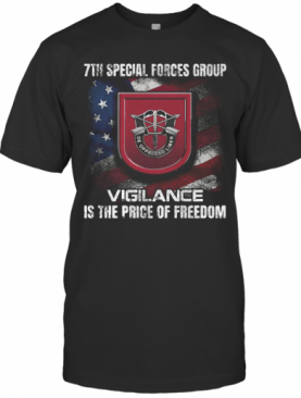 7Th Special Forces Group Vigilance Is The Price Of Freedom American Flag Independence Day T-Shirt