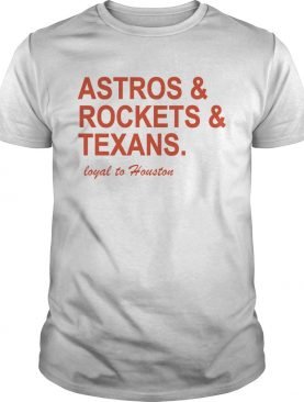 Astros and Rockets and Texans loyal to Houston shirt
