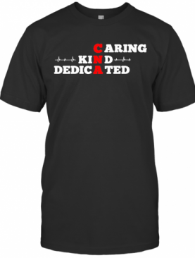 CNA caring kind dedicated red white shirt T-Shirt
