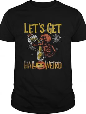 Halloween skeleton drink beer lets get shirt