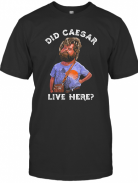 Hangover Did Caesar Live Here T-Shirt