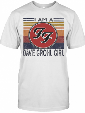 I Am A Dave Grohl Girl Vintage Retro T-Shirt