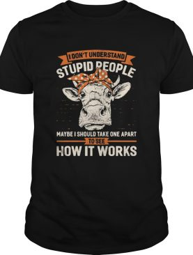 I Dont Understand Stupid People Maybe I Should Take One Apart To See How It Works Cow Headband shi