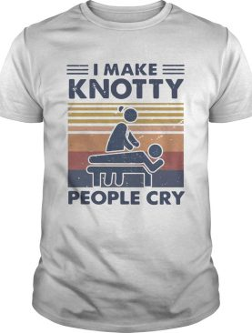 Massage Therapist I Make Knotty People Cry Vintage shirt