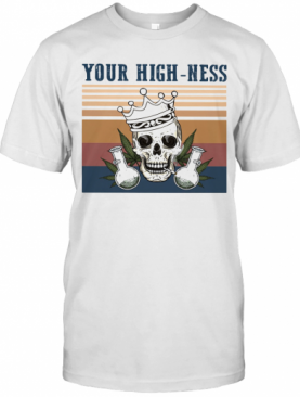 Skull Crown Weed Your High Ness Vintage Retro T-Shirt