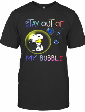 Snoopy And Woodstock Stay Out Of My Bubble Covid 19 T-Shirt
